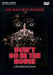 Don't Go in the House Video Cover 1